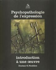 Psychopathologie de l'expression, Introduction à une oeuvre, Dr. G. Ferdière