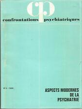 Confrontations psychiatriques, n° 4, 1969, aspects modernes de la psychiatrie
