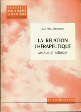 Jean-Paul Valabrega, La Relation Thérapeutique. Malade et médecin.