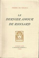 Le Dernier Amour de Ronsard, Pierre de Nolhac, tiré à 500 exemplaires numérotés