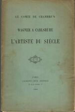 Le Comte de Chambrun, Wagner à Carlsrühe, L'Artiste du siècle, 1898
