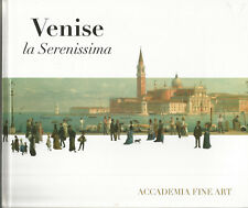Venise la Serenissima, Accademia Fine Art, juin-juillet 2007