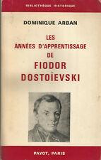Les Années d'apprentissage de Fiodor Dostoïevski, par Dominique Arban