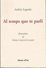 Andriu Lagarda, Al temps que te parli. Remembres de Félicia Cabanié-Lagarde