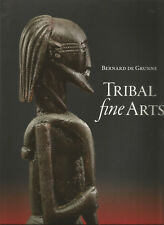 Tribal Fine Arts, Bernard de Grunne Great Works from Africa and the Pacific 2008