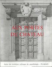 Aux portes du château, Actes du troisième colloque de castellologie, Flaran