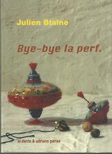 Julien Blaine, Bye-bye la perf.