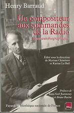 Henry Barraud, un compositeur aux commandes de la Radio, Essai autobiographique