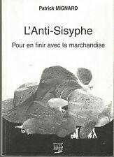 Patrick Mignard, L'Anti-Sisyphe, Pour en finir avec la marchandise