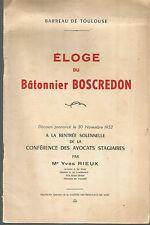 Barreau de Toulouse, Eloge du bâtonnier Boscredon, par Me Yves Rieux, 1953