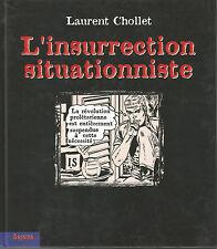 L'insurrection situationniste, Laurent Chollet