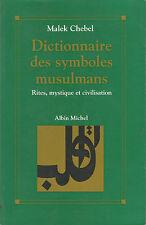 Dictionnaire des symboles musulmans, Rites, mystique et civilisation, M. Chebel