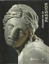 Figures de la passion 23 octobre 2001 – 20 janvier 2002 musée de la musique