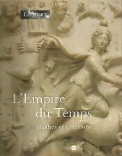 Musée du Louvre 10 avril – 10 juillet 2000 L'Empire du Temps Mythes et créations