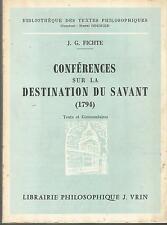 Fichte, Conférences sur la destination du savant (1794), Texte et Commentaires