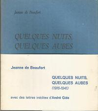 J. de Beaufort Quelques nuits quelques aubes, avec des lettres inédites de Gide