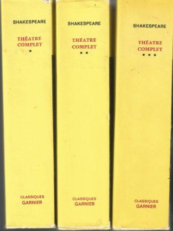 Shakespeare, Théâtre complet, tomes 1, 2 et 3, classiques Garnier