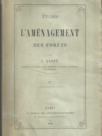 Études sur l'aménagement des forêts, par L. Tassy