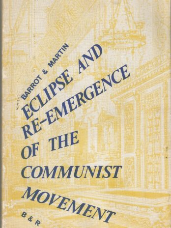 Eclipse and Re-emergence of the Communist Movement, Barrot & Martin