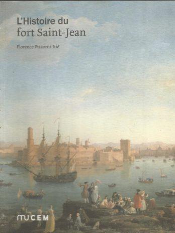 L'Histoire du fort Saint-Jean, Florence Pizzorni-Itié