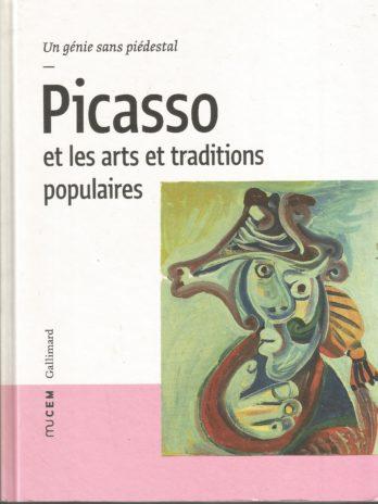 Picasso et les arts et traditions populaires: Un génie sans piédestal