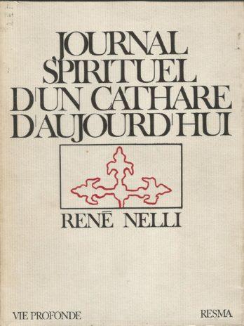 Journal spirituel d'un Cathare d'aujourd'hui, René Nelli