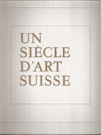 Un siècle d'art suisse