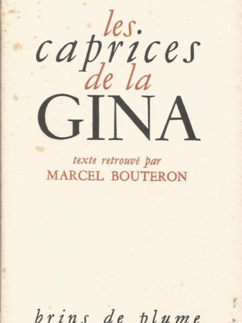 Balzac, Les caprices de la Gina, texte retrouvé par Marcel Bouteron