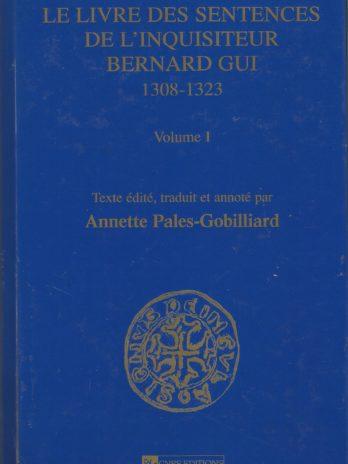 Le Livre des sentences de l'inquisiteur Bernard Gui, 1308-1323 2 volumes