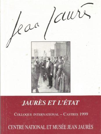 Jaurès et L'État Colloque international Castres 1999 n° 150 des Cahiers Trimestriels Jean Jaurès