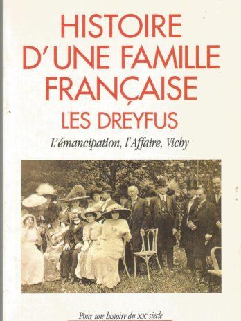 Histoire d'une famille française – Les Dreyfus: L'Émancipation, l'Affaire, Vichy, par Michael Burns