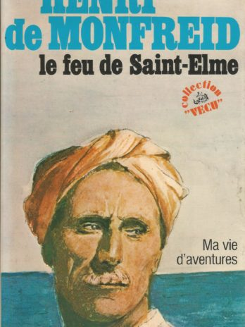 Henri de Monfreid, Le feu de Saint-Elme. Ma vie d'aventures