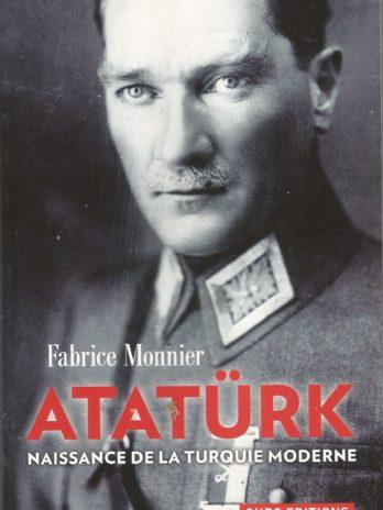 Atatürk, naissance de la Turquie moderne, par Fabrice Monnier