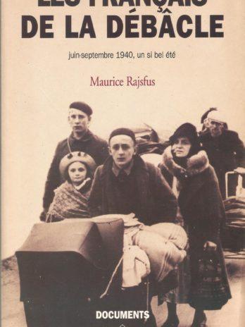 Les Français de la débâcle juin-septembre 1940, un si bel été, par Maurice Rajsfus