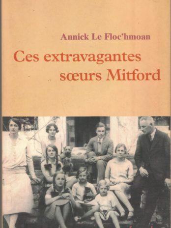 Ces extravagantes sœurs Mitford, par Annick Le Floc'hmoan