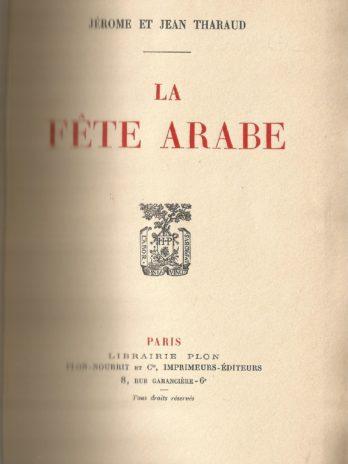 La fête arabe, par Jérôme et Jean Tharaud