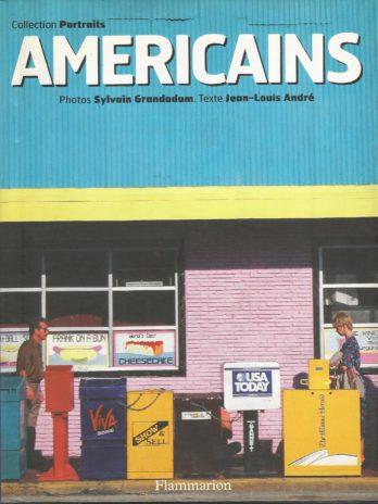 Américains. Photos Sylvain Grandadam. Texte Jean-Louis André
