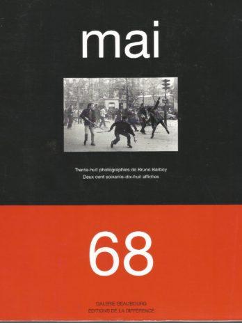 Mai 68 ou L'imagination au pouvoir. 38 photographies de Bruno Barbey, 278 affiches