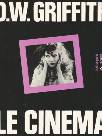 D.W. Griffith : Le Cinéma