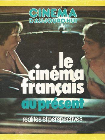 Cinéma aujourd'hui n°12/13 le cinéma français au présent, réalités et perspectives