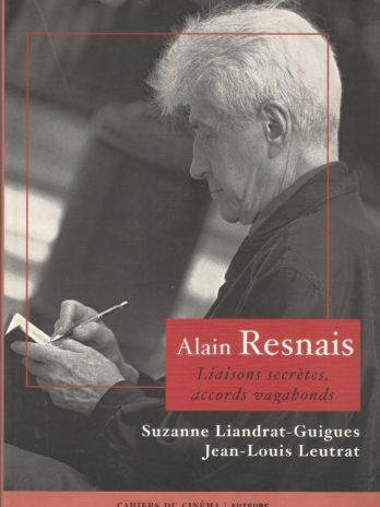 Alain Resnais Liaisons Secrètes, accord vagabonds, Suzanne Liandrat-Guigues, Jean-Louis Leutrat