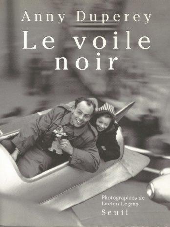 Annie Duperey, Le Voile noir. Photographies de Lucien Legras