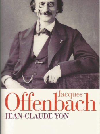Jacques Offenbach, par Jean-Claude Yon
