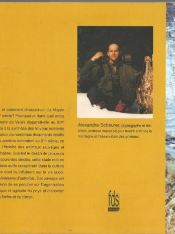 Animaux sauvages et chasseurs du Valais. Huit siècles d'histoire (XIIe-XIXe siècle), par Alexandre Scheurer