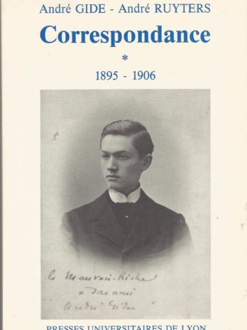 André Gide – André Ruyters, Correspondance, tome 1 (1895-1906)