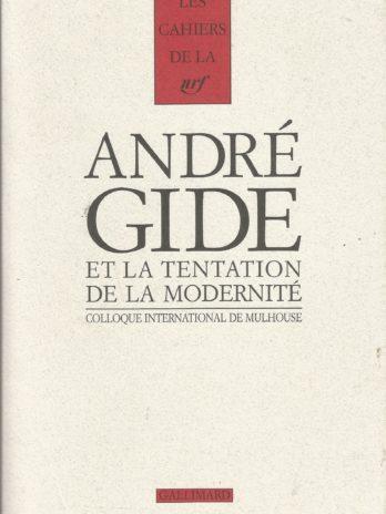 Les Cahiers de la NRF, Gide et la tentation de la modernité, colloque international de Mulhouse