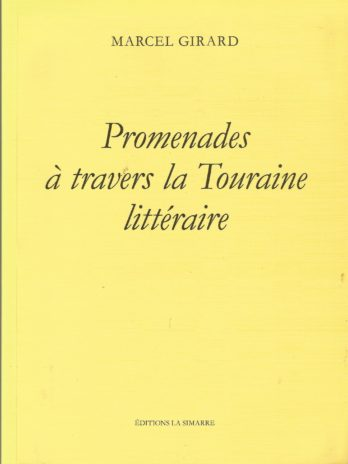 Marcel Girard, Promenades à travers la Touraine littéraire