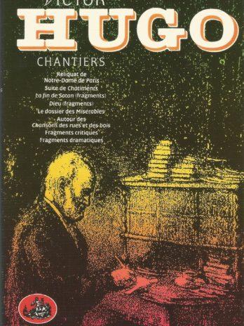 Victor Hugo, Chantiers