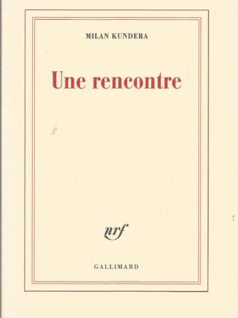 Milan Kundera, Une rencontre