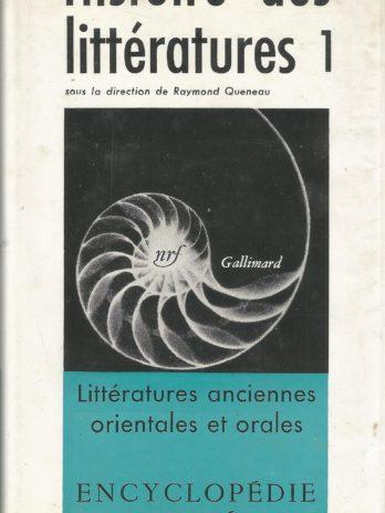 Histoire des littératures, tome 1, Littératures anciennes, orientales et orales